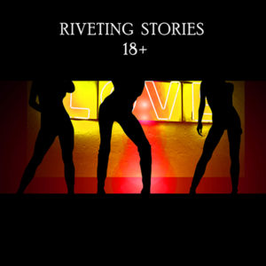 Riveting Stories 18+ Adult Stories