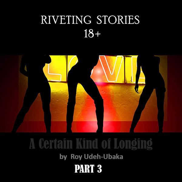 A Certain Kind of Longing by Roy Udeh-Ubaka - PART 2 - Audio Adult Story Romance Fiction